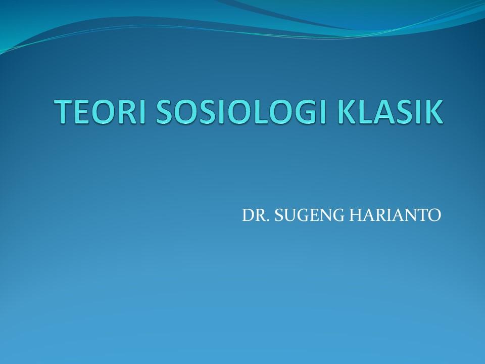 Teori-Teori Sosiologi Klasik